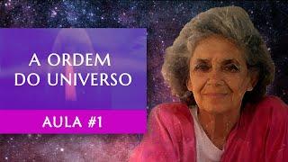 Aula #1 - A Ordem do Universo - Maria Flávia de Monsaraz
