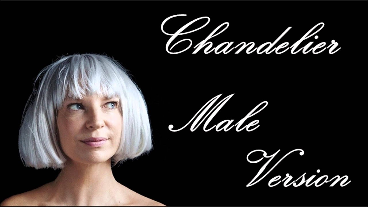 Sia - Chandelier - Male Version - YouTube