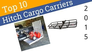 10 Best Hitch Cargo Carriers 2015
