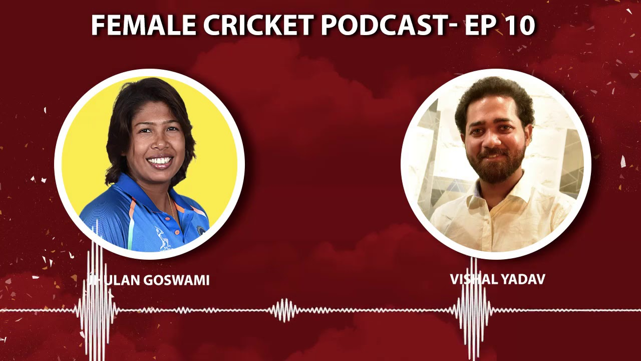 The Fast but not Furious ft. Jhulan Goswami | Female Cricket Podcast