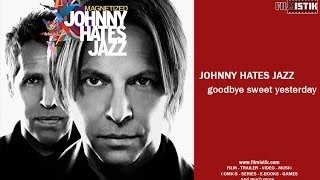 Скачать Johnny Hates Jazz Goodbye Sweet Yesterday