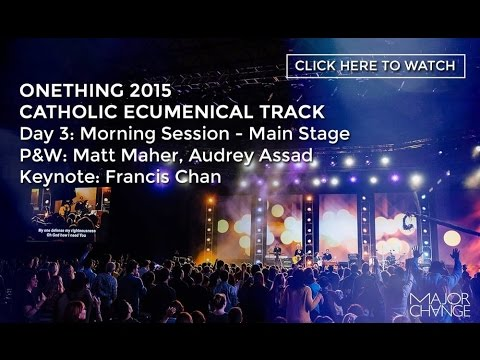 "Matt Maher, Audrey Assad, & Francis Chan: ""Redemptive Suffering"" Onething 2015 Ecumenical Track"