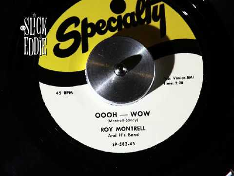 Roy  Montrell  - Oooh - wow! - 1956 - Specialty Records