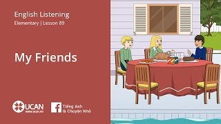 Learn English Listening | Elementary - Lesson 89. My Friends
