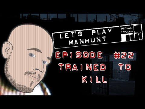 Manhunt #22 Trained to Kill | Let's Play