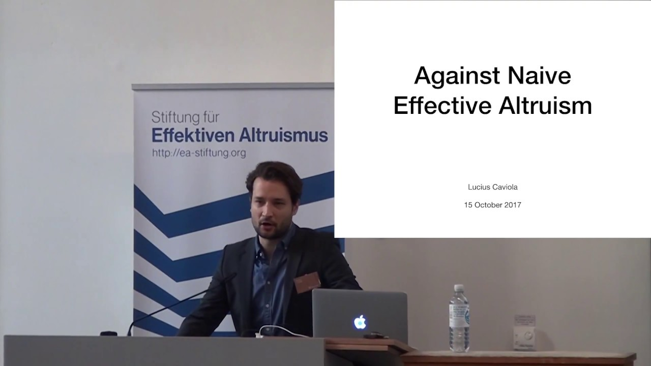 Download Against naive effective altruism   Lucius Caviola   EAGxBerlin 2017