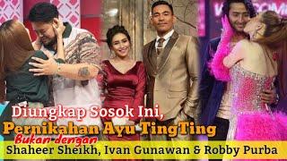 Pernikahan Ayu Ting Ting Diungkap Sosok Ini, Bukan dengan Shaheer Sheikh, Ivan Gunawan & Robby Purba