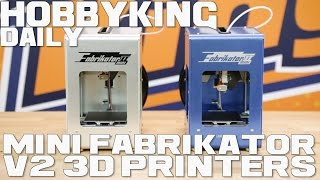 Mini Fabrikator V2 3D Printers - HobbyKing Daily