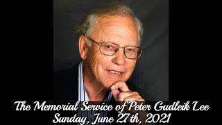The Memorial Service of Peter Lee 6.27.21