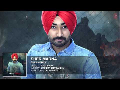 Ranjit Bawa: SHER MARNA (Full Song) Desi Routz | Latest Punj