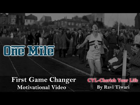 One Mile - Life Changing Motivational Video - Ft. Roger Bannister (First Game Changer)