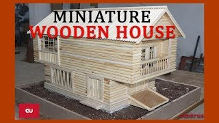 Making Miniature Wooden House / Alaska Homes / how to.