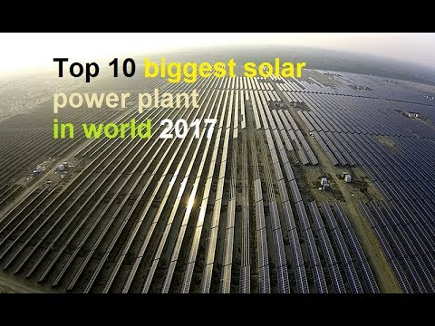 Top 10 largest solar power plant in world 2017