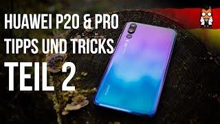 Huawei P20 / P20 Pro - Tipps und Tricks (EMUI 8.1) - Teil 2 [Deutsch/German]