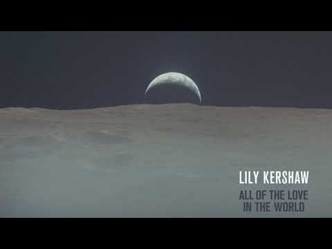 Lily Kershaw - All Of The Love In The World [Audio]