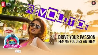 DRIVE YOUR PASSION - FEMME FOODIES ANTHEM by Living Foodz | Singers Neha Bhasin & Bianca Gomes