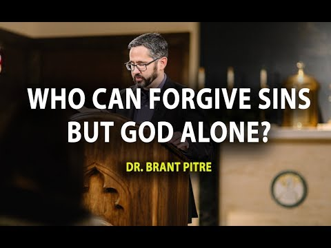 Who Can Forgive Sins but God Alone?  Jesus Heals the Paralytic Man