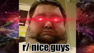 r/NiceGuys | ULTRA Niceguys Reddit CRINGE