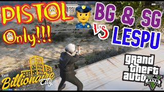 🔥BILLIONAIRE GANG & SG vs Lespu🔥*Pistol only* | GTA 5 RP - TBC