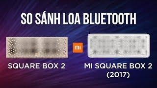 Đánh giá loa bluetooth Xiaomi Square Box 2 và Square Box 2 (2017)