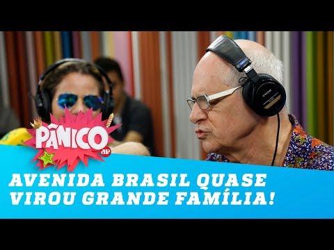 Avenida Brasil quase virou a nova Grande Família!