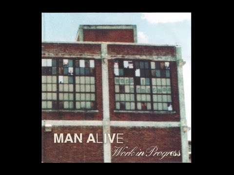 Man Alive -  Work In Progress - 2002 Full album (w lyrics)