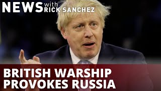 British warship intentionally provokes Russia