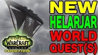 LEGION Patch 7.1 PTR: NEW Helarjar World Quest(s) !!