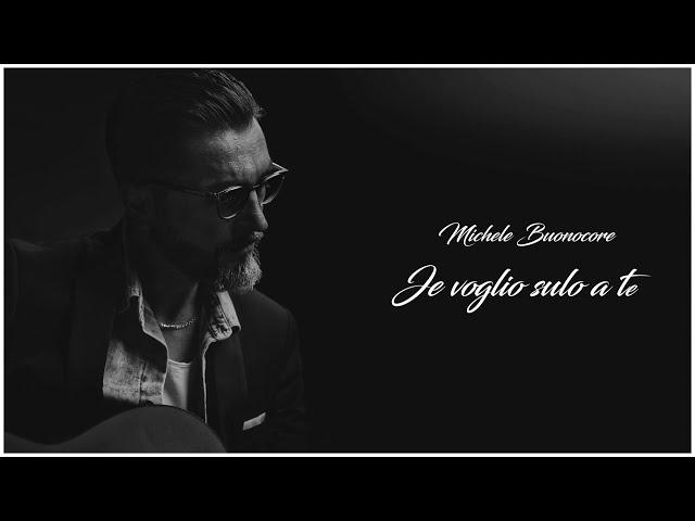 MIKELE BUONOCORE - Je voglio sulo a te (Lyric video)