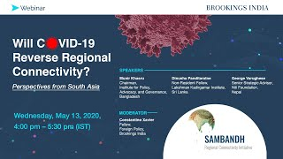 Will COVID-19 Reverse Regional Connectivity? Perspectives from South Asia