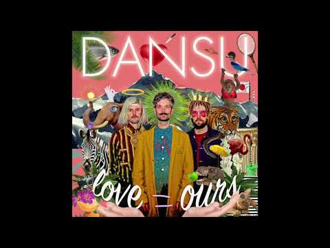 DANSU - LOVE IS OURS (official Audio)