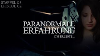 Paranormale Erfahrung - Ich erlebte... (S05E02) - Geister, Spuk, Paranormal