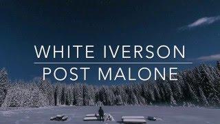 White Iverson- Post Malone Lyric Video