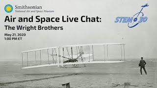 Air and Space Live Chat: The Wright Brothers