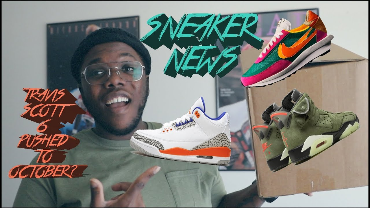 SNEAKER NEWS ! TRAVIS SCOTT 6 PUSHED BACK + UNBOXING