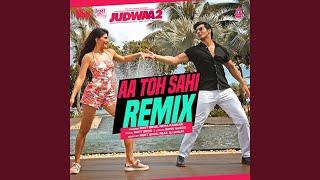 Aa Toh Sahi Remix (Remix By Meet Bros,Feat. Dj Shilpi)