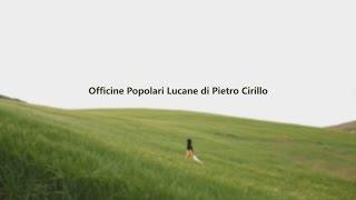 Officine Popolari Lucane di Pietro Cirillo (feat. Mimmo Epifani) - LucanoAmore