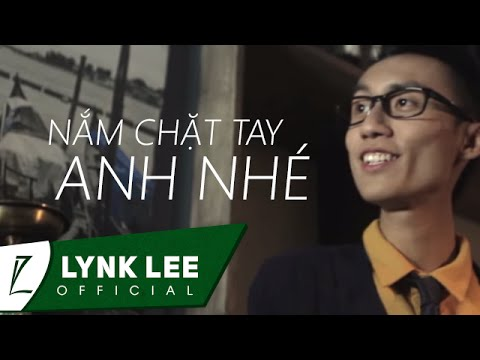Lynk Lee - Nắm Chặt Tay Anh Nhé (Official MV)