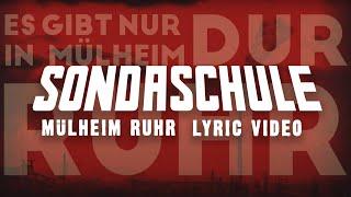 SONDASCHULE - Mülheim Ruhr (Offizielles Lyrics Video)