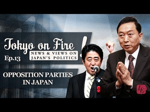 Opposition Parties in Japan | Tokyo on Fire