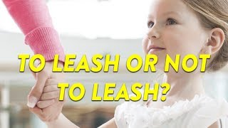 To Leash or Not to Leash? | CloudMom