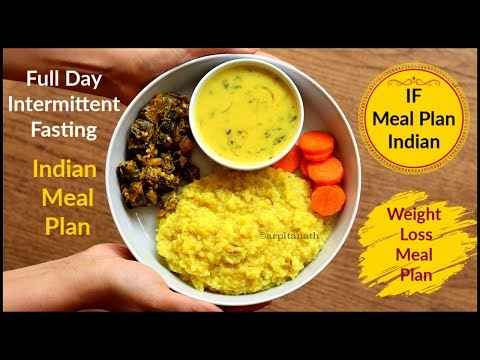Intermittent Fasting Full Day Indian Meal Plan Weight Loss Meal Plan Youtube