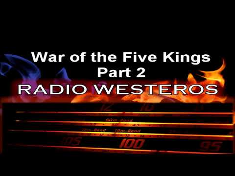Radio Westeros E35 War of the Five Kings, pt 2