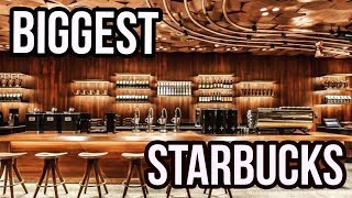 World's LARGEST Starbucks Opens & Here's Why It's So Special