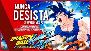 DRAGON BALL KAI (PT-BR OFICIAL) - Nunca Desista (Never Give Up)  - #ANNOX