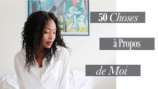 50 Facts about me // 50 choses Sur moi
