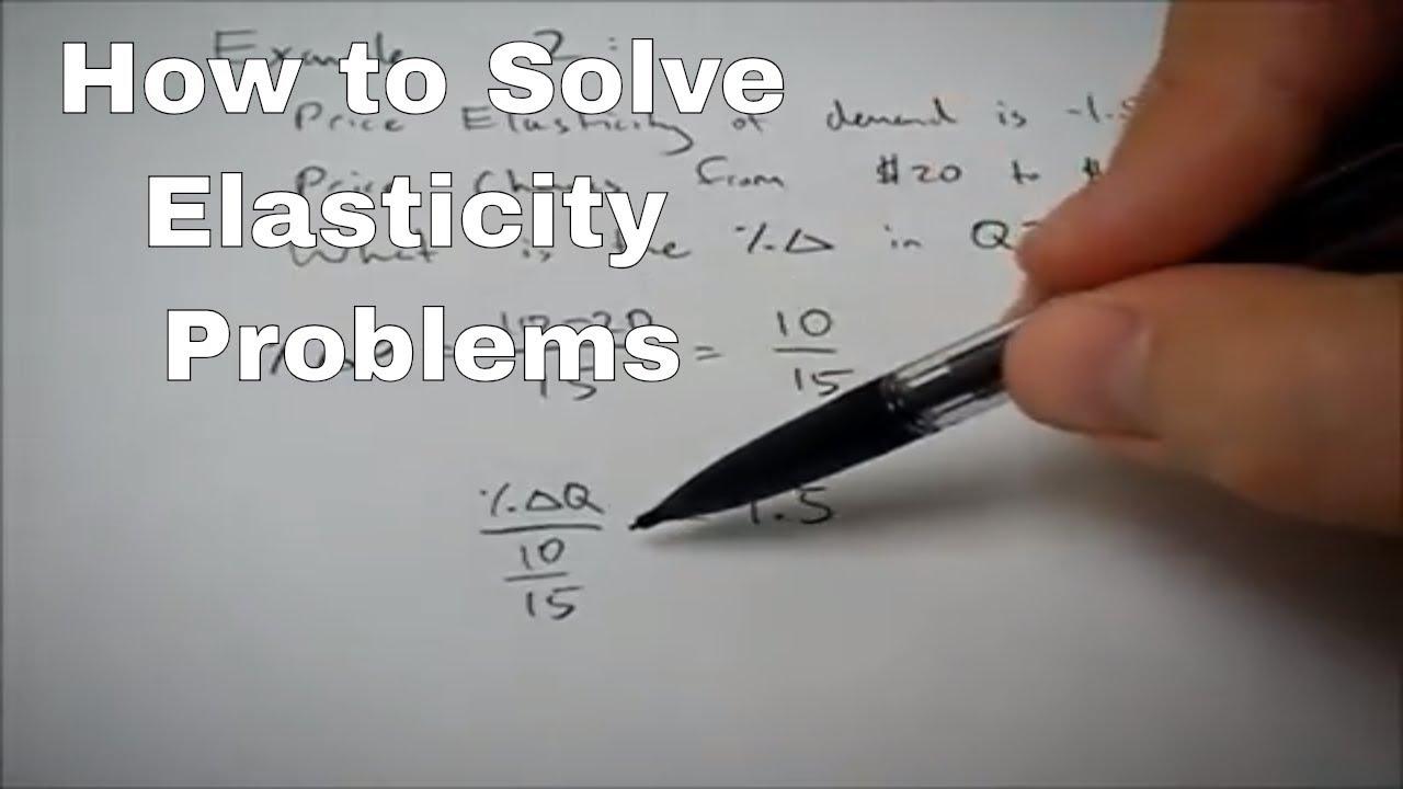 How to Solve Elasticity Problems in Economics