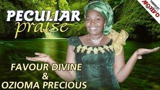 sis favour divine sis ozioma precious peculiar praise nigerian gospel music