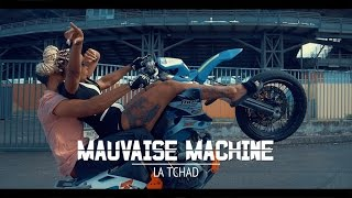 La Tchad - Mauvaise Machine
