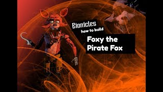 FNAF Bionicles: how to build Foxy the Pirate Fox